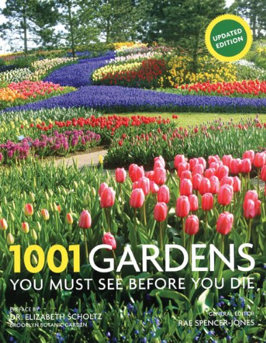 - 1001 Gardens You Must See Before You Die