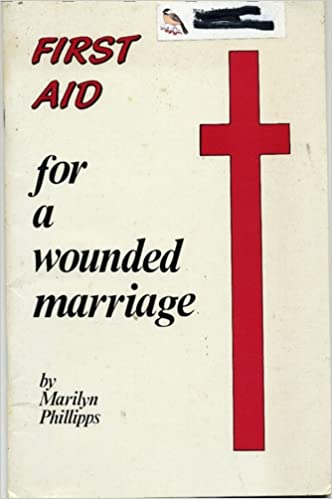 First Aid for a Wounded Marriage