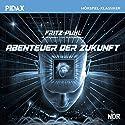 Abenteuer Der Zukunft Hörspiel von Fritz Puhl Gesprochen von: Heinz Klingenberg, Franz Schafheitlin, Helmut Peine, Joseph Offenbach
