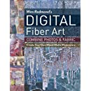 Wen Redmond's Digital Fiber Art: Combine Photos & Fabric - Create Your Own Mixed-Media Masterpiece