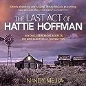 The Last Act of Hattie Hoffman Hörbuch von Mindy Mejia Gesprochen von: Caitlin Thorburn, Jeff Harding, John Moraitis