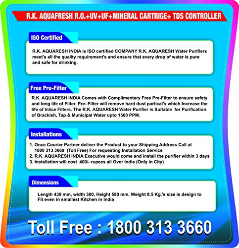R.K. AQUA FRESH INDIA K200 Ultraviolet, Reverse Osmosis Water Purifier - 10L 2021 June Installation: Chargeable installation is provided on this product by the manufacturer@400rs. For requesting an installation/demo for this product once delivered, please call the manufacturer's customer support directly on 1800-313-3660 and provide the product's model name Rk Aquafreshv Purifier Comes With Free Pre-Filter & All Fitting Accessories.(Put Inside The Storage Tank) Removes Up To 80-90% Of Contaminants With Real Reverse Osmosis Technology With Excellent Quality Filters. For Any Assistance Please Call Our Customer care On 1800-313-3660(10am-6:30pm) Storage-12ltrrs(volumetric),Technology-Ro+Uv+Tds+Uf+Mineral Cartridges