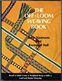 The Off-Loom Weaving Book, Rose Naumann and Raymond Hull, 0684133032