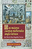 img - for Los mejores cuentos medievales anglo-latinos (Spanish Edition) book / textbook / text book
