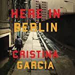 Here in Berlin | Cristina Garcia