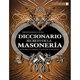 Diccionario Secreto de la Masoneria (Spanish Edition) by [Sergio Pereira Couto]