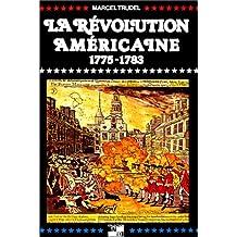 Révolution américaine 1775-1783 (La)