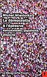 La Démocratie à l'épreuve. Nationalisme, populisme, ethnicité par Wieviorka