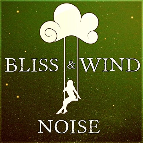 - Bliss & Wind Noise - Delta Waves, Lucid Dream, Relaxation & Meditation, Sleep Song