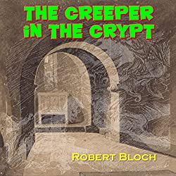 The Creeper in the Crypt