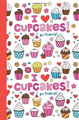 I Love Cupcakes!: Cupcake Journal (Red) 6x9 - GRAPH JOURNAL - Journal with graph paper pages, square grid pattern (Life Is Sweet Graph Journal Series)