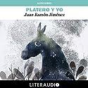 Platero y yo [Platero and I] Audiobook by Juan Ramón Jiménez Narrated by Chema Bazán, Carmen Rubio, Alfredo E. Fernández, José B. Fernández, David Garzón