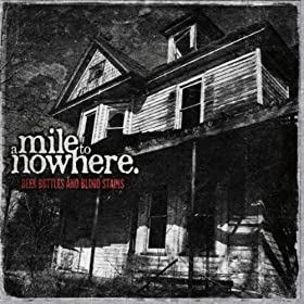 Amazon.com: Beer Bottes and Blood Stains [Explicit]: A Mile to Nowhere
