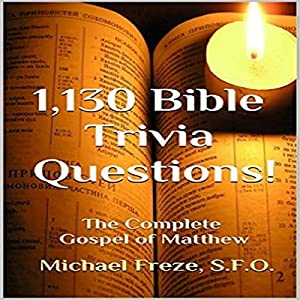1,130 Bible Trivia Questions!: The Complete Gospel of Matthew Audiobook