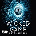 Wicked Game Audiobook by Matt Johnson Narrated by Leighton Pugh