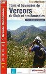 Tours et traversées du Vercors, du Diois et des Baronnies par Fédération française de la randonnée pédestre
