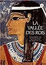 La Vallée des Rois. Les tombes et les temples funéraires de Thèbes-Ouest par Weeks