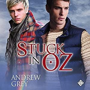 Audio Book Review: Stuck in Oz (Tales from Kansas #2) by Andrew Grey (Author) & Rusty Topsfield (Narrator)