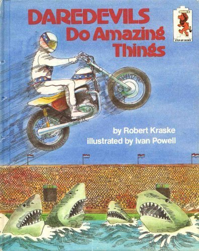 Daredevils Do Amazing Things (Step-Up Books ; 26) by Random House Childrens Books