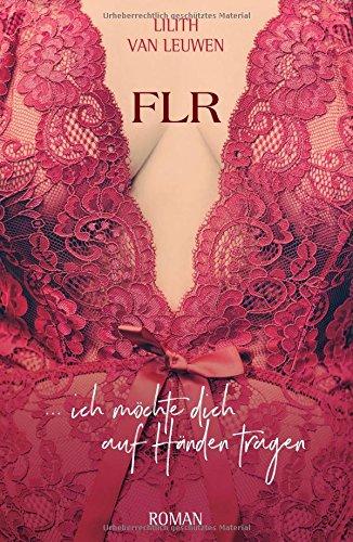 FLR: ... ich möchte dich auf Händen tragen