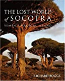 The Lost World of Socotra: Yemen's Island Of Bliss
