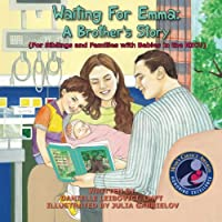 Waiting For Emma: A Brother's Story: (For Siblings and Families with Babies in the NICU) (Under The Tree)