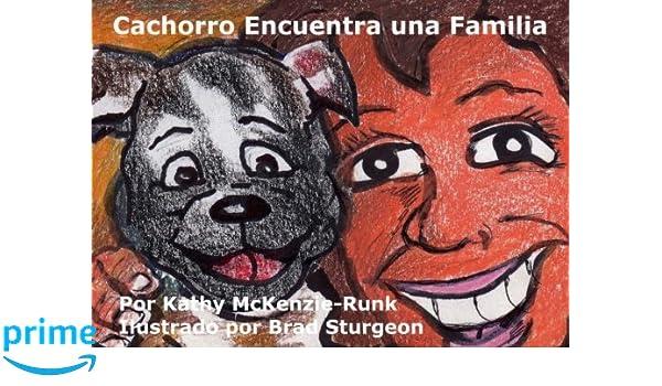 La historia de la adopcion del cachorro de cara negra: Amazon.es: Kathy McKenzie-Runk, Brad Sturgeon: Libros
