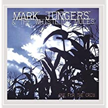 One For The Crow by Mark Jungers & The Whistling Mules (2004-07-06)