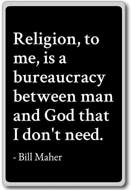 Amazoncom Religion To Me Is A Bureaucracy Between Man An