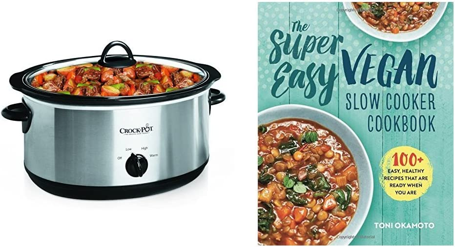 The Super Easy Vegan Slow Cooker Cookbook: 100 Easy, Healthy Recipes That Are Ready When You Are & Crock-Pot 7-Quart Oval Manual Slow Cooker, Stainless Steel (SCV700SS)