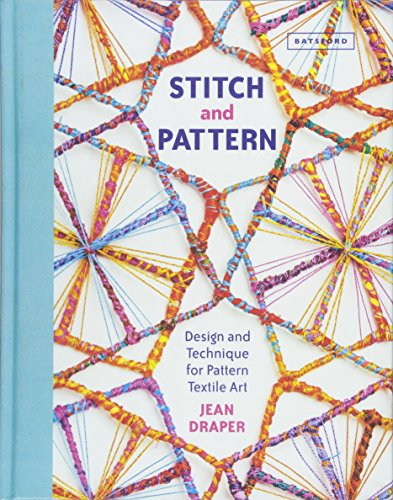Stitch & Pattern: Design and Technique for Pattern Textile Art