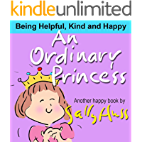 An Ordinary Princess (Enchanting Bedtime Story/Children's Picture Book About Being Kind and Helpful)