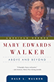 Mary Edwards Walker: Above and Beyond (American Heroes Book 3)