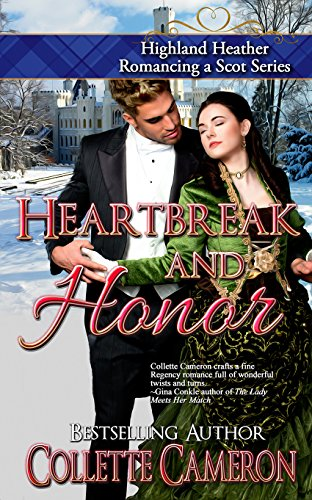 Heartbreak and Honor (Highland Heather Romancing a Scot Series Book 3) by [Cameron, Collette]