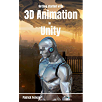 Getting Started with 3D Animation in Unity: Animate and Control your 3D Characters in Unity in less than 60 minutes.
