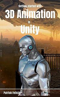 Amazon com: Unity Animation Essentials eBook: Alan Thorn