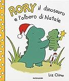 Rory il dinosauro e l'albero di Natale. Ediz. a colori