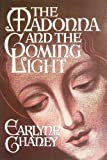 The Madonna and the Coming Light, Earlyne C. Chaney, 0918936276