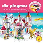 Der Ball im Prinzessinnen-Schloss (Die Playmos 34) | Simon X. Rost, Florian Fickel