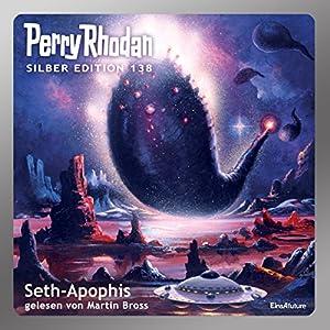 Seth-Apophis (Perry Rhodan Silber Edition 138) Hörbuch