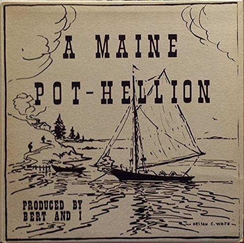 A Maine Pot-hellion