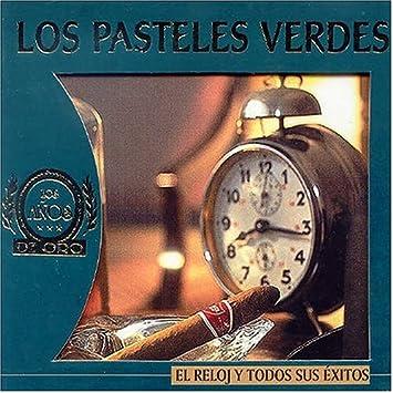 Pasteles Verdes - Reloj Y Todos Sus Exitos Los Pasteles Verdes - Amazon.com Music