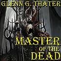 Master of the Dead: Harbinger of Doom Saga, Volume 8 Audiobook by Glenn G. Thater Narrated by Stefan Rudnicki, Gabrielle De Cuir