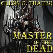 Master of the Dead: Harbinger of Doom Saga, Volume 8   Glenn G. Thater