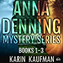 Anna Denning Mystery Series Box Set: Books 1-3 Audiobook by Karin Kaufman Narrated by Becky Doughty