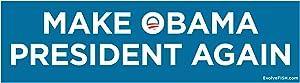"""EvolveFISH Make Obama President Again Bumper Sticker - [11"""" x 3""""]"""