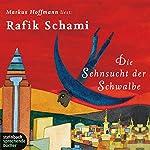 Die Sehnsucht der Schwalbe | Rafik Schami