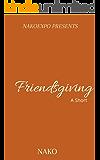 Friendsgiving: A Short