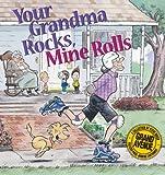 Your Grandma Rocks, Mine Rolls A Grand Avenue Coll