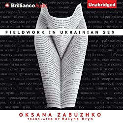 Fieldwork in Ukrainian Sex